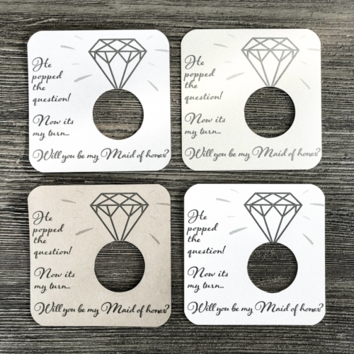 He popped the question! Now its my turn... Will you be my maid of honor? Card stock.